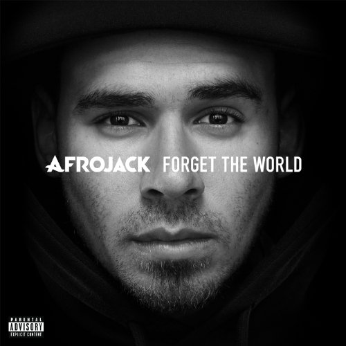 Forget The World [Explicit]