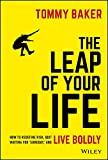 The Leap of Your Life: How to Redefine Risk, Quit