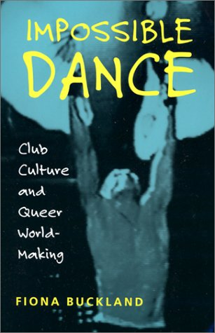 Impossible Dance: Club Culture and Queer World-Making PDF