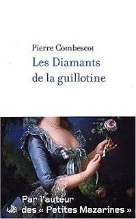 Les diamants de la guillotine, Combescot, Pierre