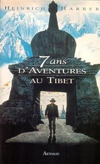 Sept ans d'aventures au Tibet, Harrer, Heinrich