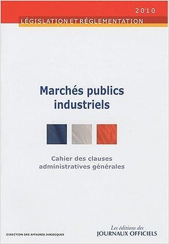Téléchargement Cahier des clauses administratives générales applicables aux marchés publics industriels - Brochure 1017 pdf
