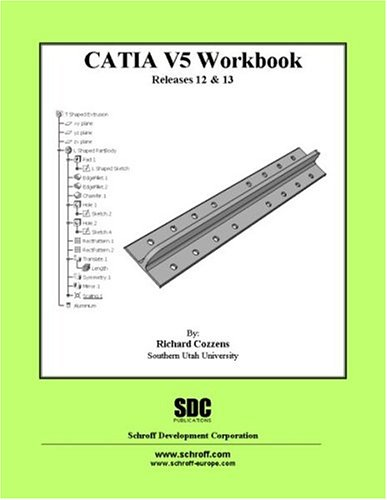 CATIA Version 5 Workbook, Releases 12 and 13 PDF ePub fb2 book