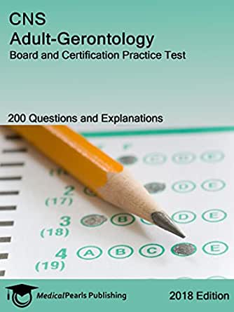 CNS Adult-Gerontology: Board and Certification Practice Test ...