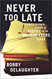 Never Too Late, Bobby DeLaughter, 0684865033