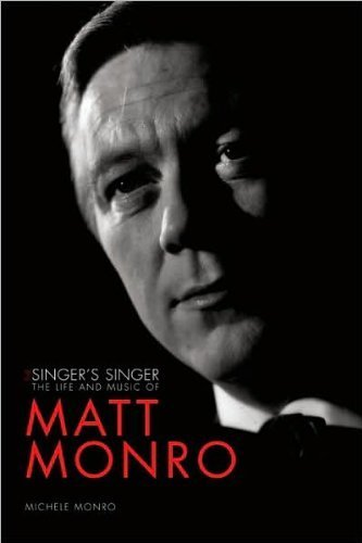 Michele Monro'sThe Singer's Singer: The Life and Music of Matt Monro [Hardcover](2010)