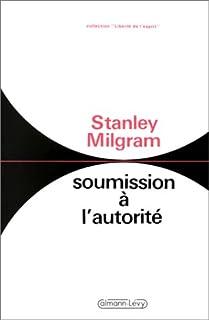 Soumission à l'autorité : un point de vue expérimental, Milgram, Stanley