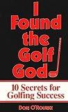 I Found the Golf God, Dori O'Rourke, 0962885401