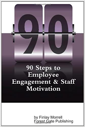 Book 90 Steps To Employee Engagement & Staff Motivation by Finlay Morrell (2011-07-10)