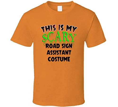 This is My Scary Road Sign Assistant Halloween Costume Trending Job T Shirt M Orange