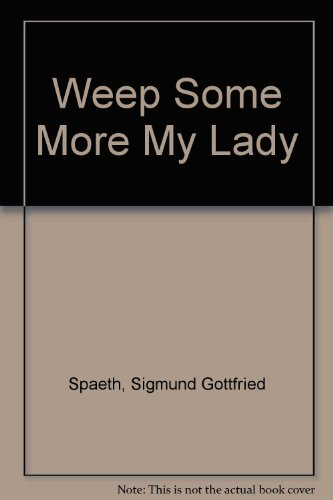 Weep Some More, My Lady (Da Capo Press music reprint series)
