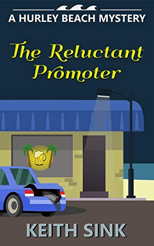 The Reluctant Promoter: A Hurley Beach Mystery by [Sink, Keith]