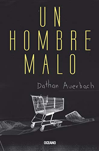 Book cover from Un hombre malo by Dathan Auerbach