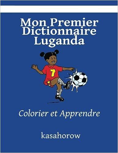Mon Premier Dictionnaire Luganda: Colorier et Apprendre ...