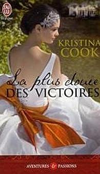 La plus douce des victoires par Kristina Cook
