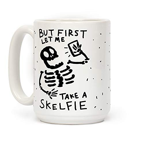 LookHUMAN But First Let Me Take A Skelfie