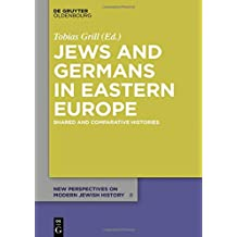 Jews and Germans in Eastern Europe: Shared and Comparative Histories
