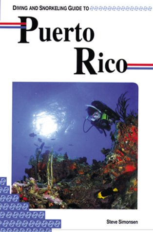 Diving and Snorkeling Guide to Puerto Rico (Lonely Planet Diving & Snorkeling Great Barrier Reef) (Best Diving In Puerto Rico)