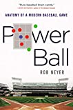Image of Power Ball: Anatomy of a Modern Baseball Game