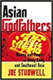 img - for Asian Godfathers Publisher: Grove Press book / textbook / text book