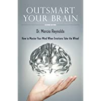 Outsmart Your Brain: How to Master Your Mind When Emotions Take the Wheel