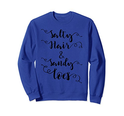 Unisex Salty Hair And Sandy Toes Summer Beach Sweatshirt Small Royal Blue Adult Cool Sandy
