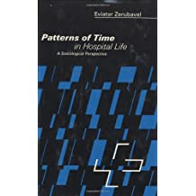Patterns of Time in Hospital Life: A Sociological Perspective