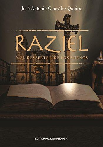 Raziel y el despertar de los sueños de José Antonio González Queiro