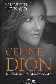 Céline Dion : la femme aux deux visages, Reynaud, Élisabeth