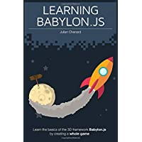 Learning Babylon.js: Learn the basics of the 3D framework Babylon.js by creating a whole game!