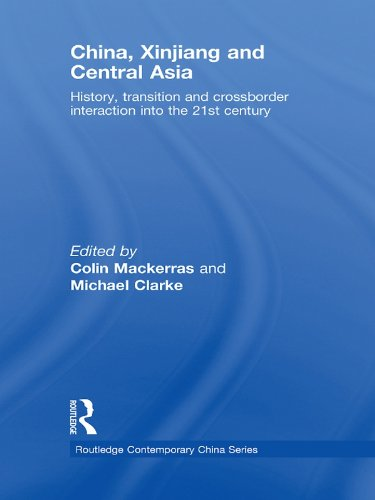 China, Xinjiang and Central Asia: History, Transition and Crossborder Interaction into the 21st Century (Routledge Contemporary China Series) (China Uighurs)