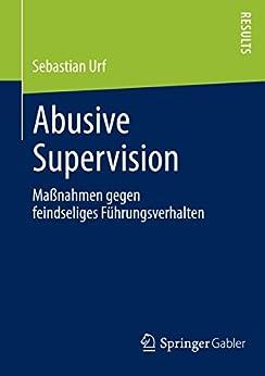 abusive supervision 国外关于abusive supervision的研究于2000年已经兴起,而在国内最早见诸于心理学杂志的介绍abusive supervision的文献是2009年在《心理科学进展》上的一篇.