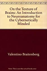 On the Texture of Brains: An Introduction to Neuroanatomy for the Cybernetically Minded