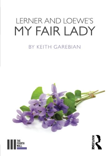 Lerner and Loewe's My Fair Lady (The Fourth Wall) ebook