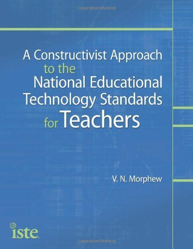 A Constructivist Approach to the NETS for Teachers by V. N. Morphew (2012-07-15)