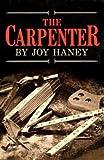 The Carpenter, Joy Haney, 0912315970