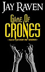Game of Crones: Tales of Witchcraft and Wickedness