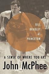 A Sense of Where You Are: Bill Bradley at Princeton Paperback