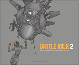 BATTLE MiLK 2: Tangents and Transitions in Concept Art (2010-08-15)