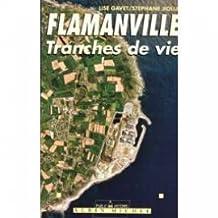 Flamanville tranches de vie