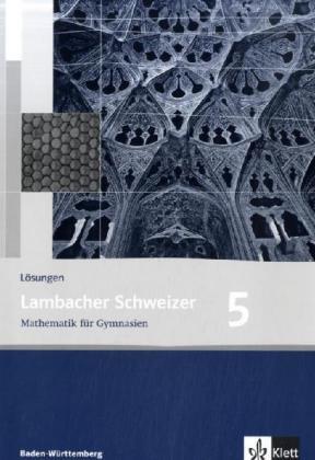 Lambacher Schweizer - aktuelle Ausgabe für Baden-Württemberg / Lösungen 5