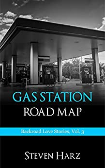 Gas Station Road Map: Backroad Love Stories, Vol. 3 by [Harz, Steven]