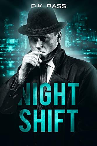 Night Shift (The Night Trilogy  Book 1)