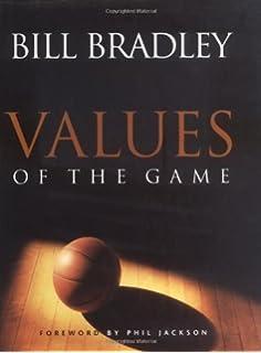 Values of the Game: Bill Bradley: 9780767904490: Amazon.com: Books