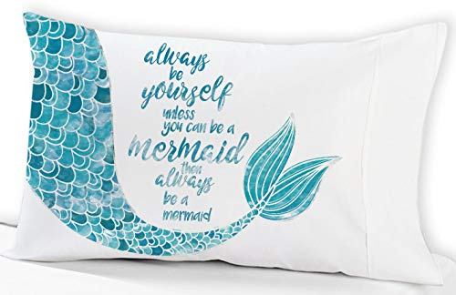 Mermaid Pillowcase Always be Yourself Unless..(Standard 19 x 30, White). theme decor for girls, teens and adults