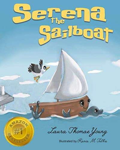Serena the Sailboat: A Delightful Children's Picture Book for Ages 3-5 (The Merry Marina Series -) ()