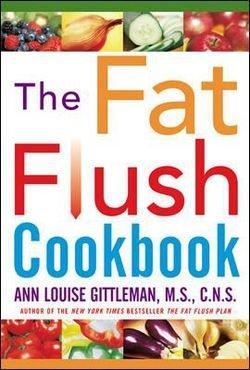 Ann Louise Gittleman: The Fat Flush Cookbook (Hardcover); 2002 Edition - Fat Flush Recipes