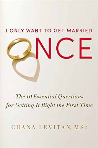 I Only Want to Get Married Once: The 10 Essential Questions for Getting It Right the First Time by Brand: Grand Central Life Style