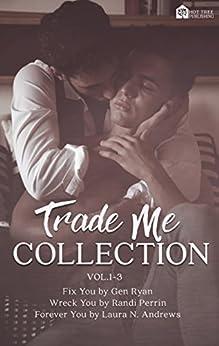 Trade Me: Volume 1-3 by [Ryan, Gen, Perrin, Randi, Andrews, Laura N.]