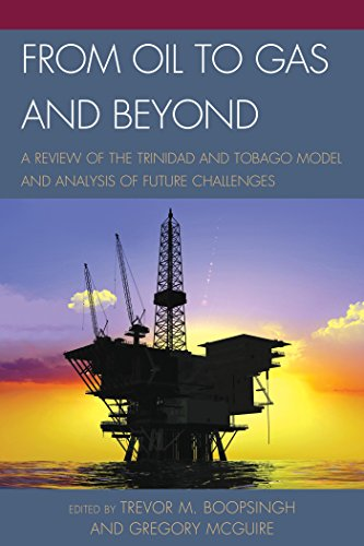 From Oil to Gas and Beyond: A Review of the Trinidad and Tobago Model and Analysis of Future Challenges (Imports Africa Reviews)
